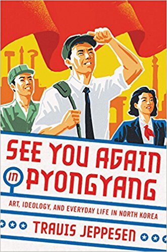 See You Again in Pyongyang: A Journey into Kim Jong Un's