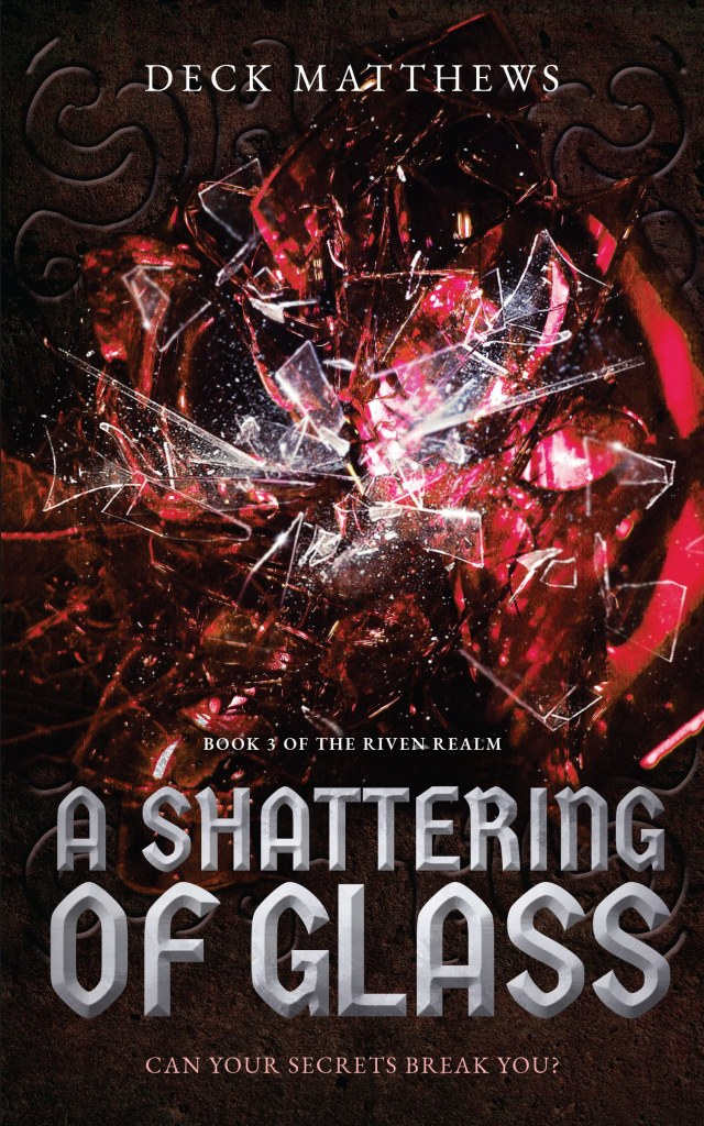 A Shattering of Glass (The Riven Realm Book 3) by Deck Matthews