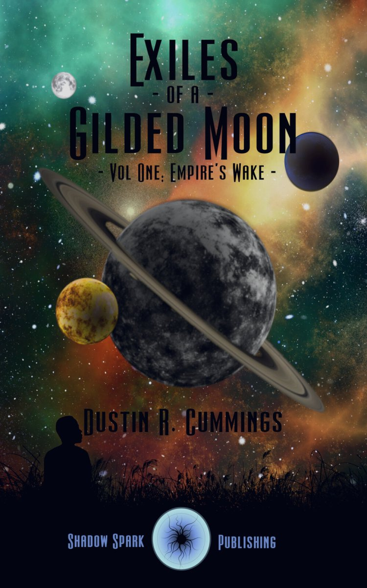 Exiles of a Gilded Moon. Vol. 1: Empire's Wake. By Dustin R. Cummings